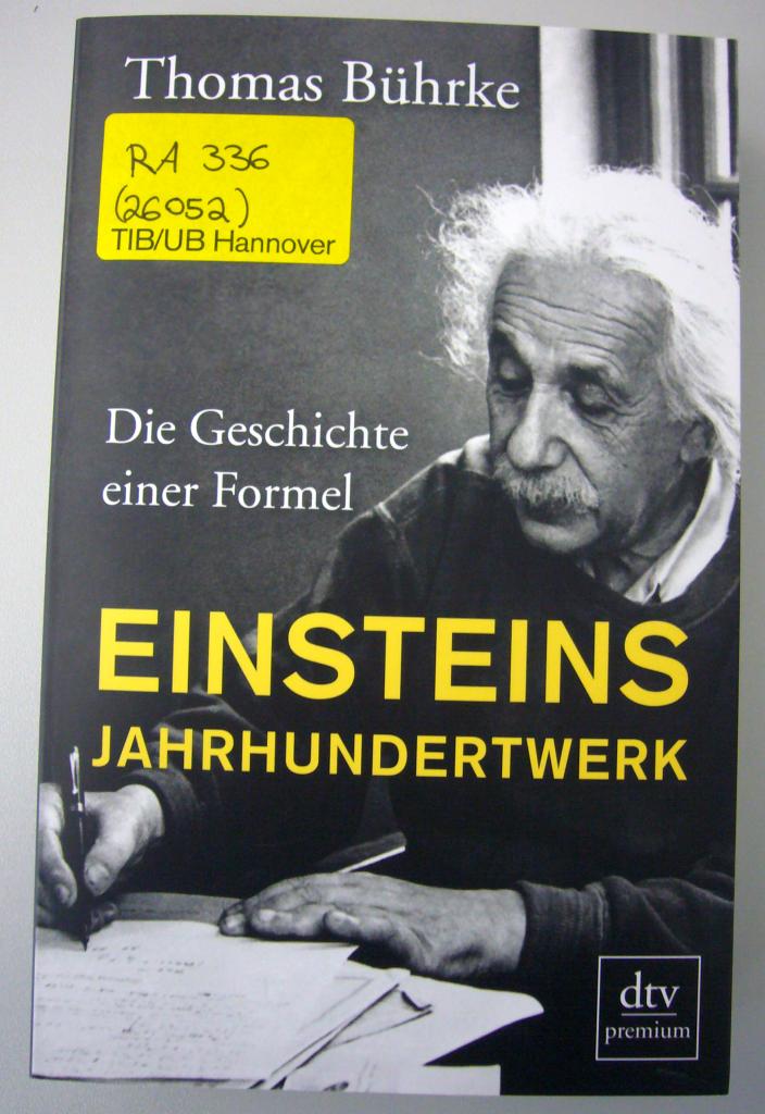 Einsteins Jahrhundertwerk : die Geschichte einer Formel von Thomas Bührke