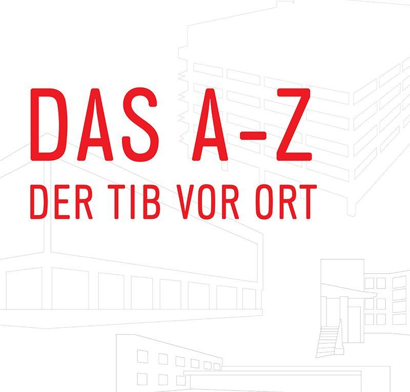 Das A-Z der TIB vor Ort